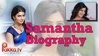 Actress Samantha Biography   Unseen Photos   Samantha Biodata