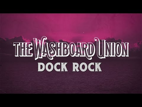 the-washboard-union---dock-rock---official-lyric-video