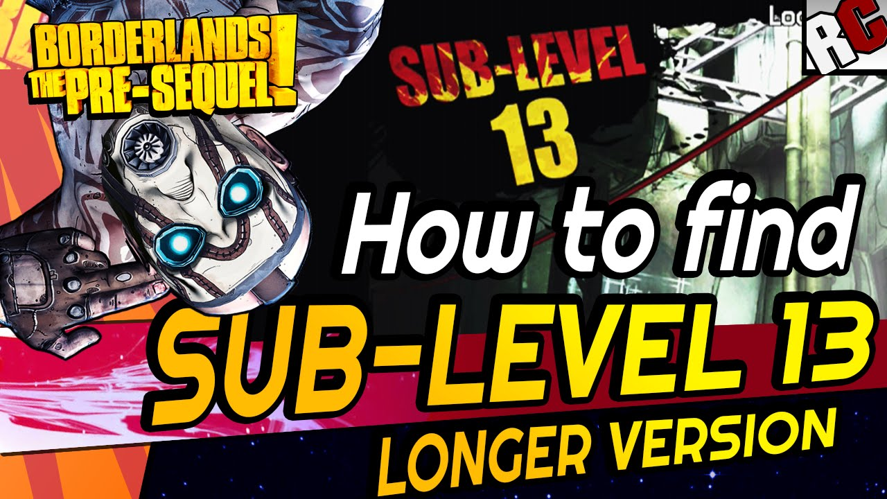Borderlands pre sequel sub level 13