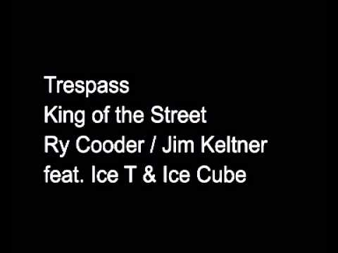 Ry Cooder & Jim Keltner feat. Ice T & Ice Cube - King of the Street