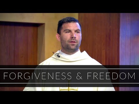Forgiveness & Freedom | Homily: Deacon Paul Kallal, OMV