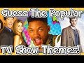 Guess The Popular TV SHOW THEME