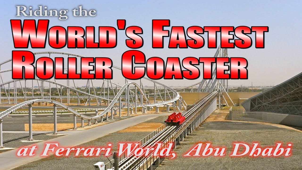 Riding The World S Fastest Rollercoaster At Ferrari World In Abu Dhabi Youtube