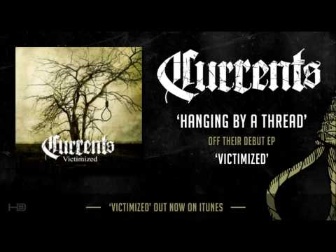 CURRENTS - Hanging By A Thread (New Song!) [HD] 2013