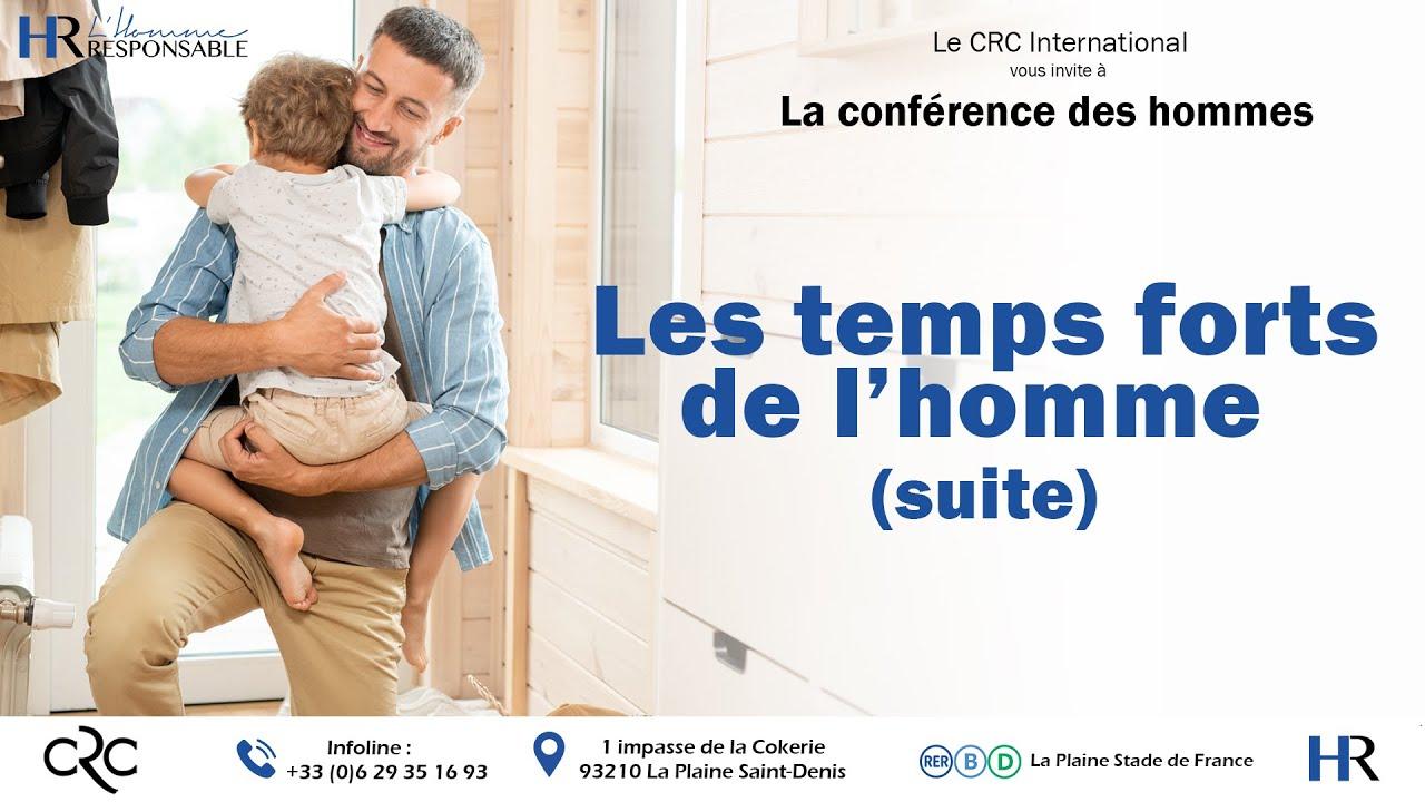 Conférence des Hommes : Les temps forts de l'homme (suite)