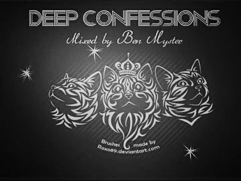 Deep Confessions (April 2015 mixed by Ben Myster)