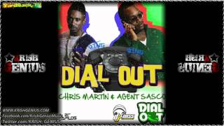 Chris Martin & Agent Sasco - Dial Out [Dial Out Riddim] April 2012