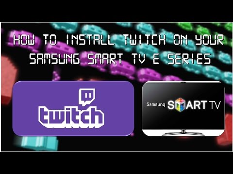 Twitch On Your Samsung Smart TV E Series - New IP 185.49.13.73
