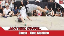 Ganco - Time Machine💯BBOY MUSIC CHANNEL💯