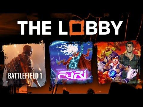 Battlefield 1, Furi, Best Game of 2016 So Far - The Lobby [Full Episode]