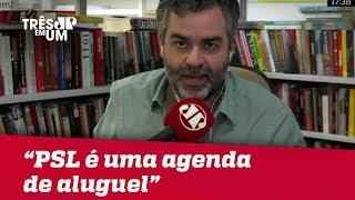 """Carlos Andreazza: """"PSL é uma agenda de aluguel"""""""
