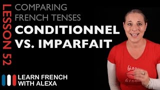 Comparing French Tenses: Conditional Vs Imperfect