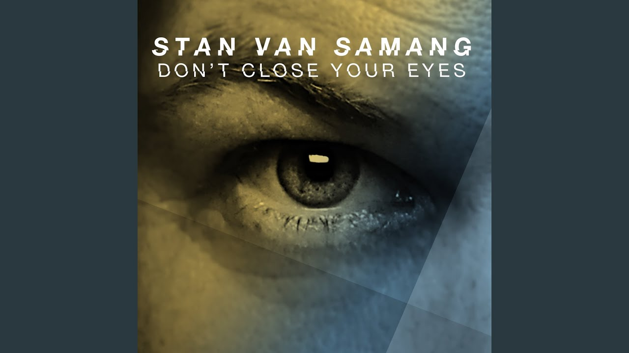 BELUISTER: Stan van Samang - Don't Close Your Eyes