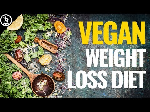 Losing Weight on a Vegan Diet - The Best Food Choices & Daily Schedule