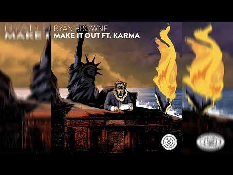 Ryan Browne - Make It Out (feat. Karma)