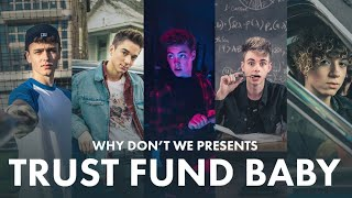 trust fund baby why dont we official music video
