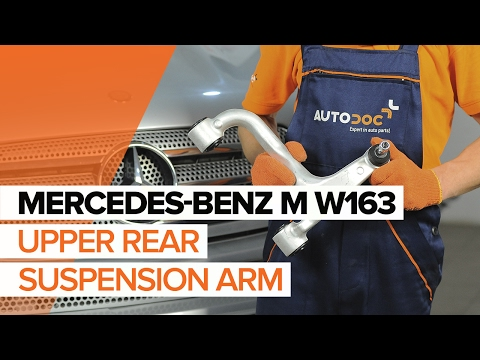How to replace upper rear suspension arm on MERCEDES-BENZ M W163 TUTORIAL | AUTODOC