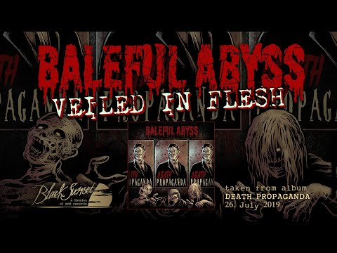 BALEFUL ABYSS - Veiled in Flesh (official lyricvideo)