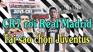 Ronaldo rời Real Madrid | CR7 đến Juventus | Tại sao CR7 chọn Juventus | Ẩm thực & Cuộc sống