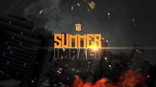 SUMMER IMPACT ANNOUNCEMENT #1 TRAILER
