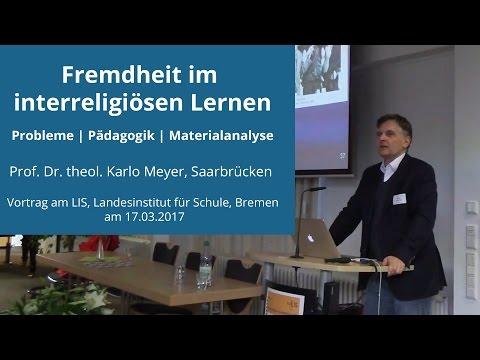 Fremdheit im interreligiösen Lernen - Prof. Dr. theol. Karlo Meyer, Saarbrücken