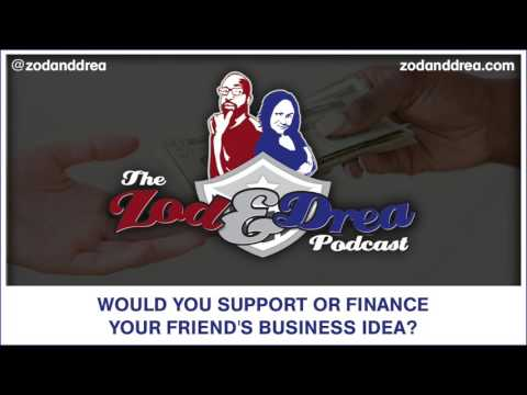 Would You Support or Finance Your Friend's Business Idea? #039