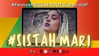 #23 SISTAH MARI no Festival REGGAE ROOTS Cultural SP