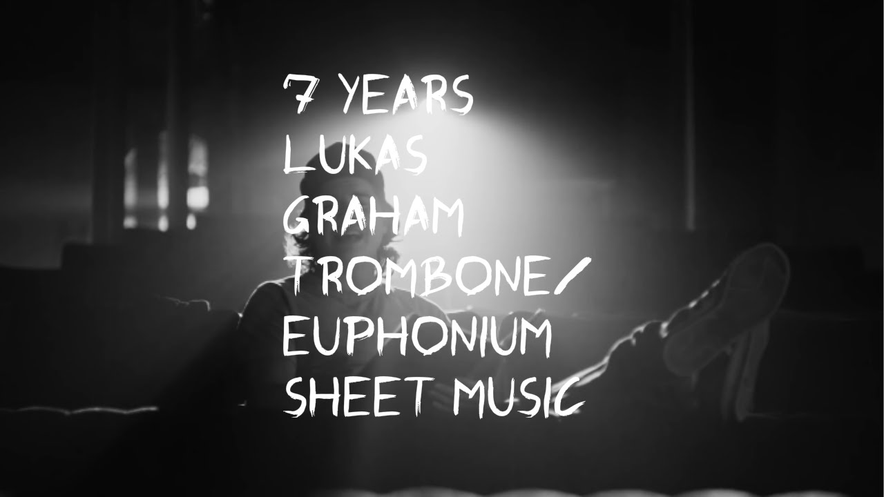 7 Years- Lukas Graham Trombone/ Euphonium solo sheet music