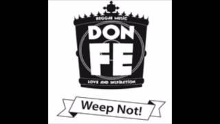 Don Fe - Weep Not