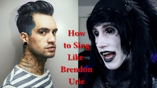How to Sing Like Brendon Urie