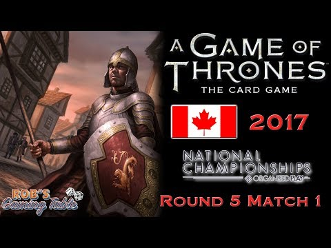 Game of Thrones: Card Game - Canadian Nationals 2017 (Swiss 5.1)