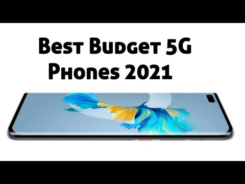 Top 5 New Budget 5G Phones for 2021