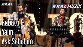 Aşk Sebebim - Rubato & Yalın