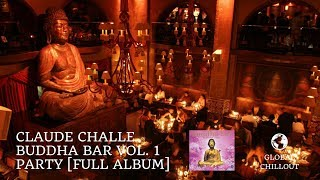 Claude Challe - Buddha Bar Vol. 1 CD 2 Party [Full Album]