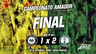 Final 1º Jogo   Vila Real 1 x 2 Moleque Travesso Campeonato Amador Hortolândia 2019