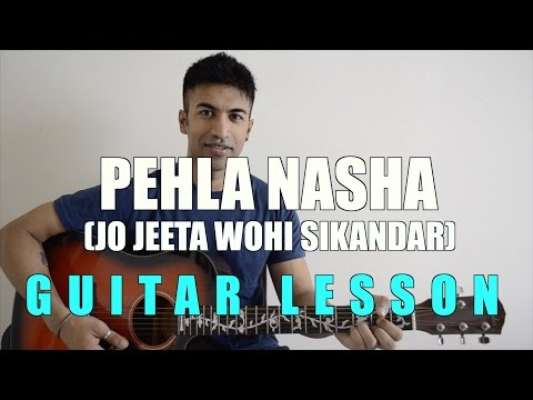 #46 - Pehla Nasha (Jo Jeeta Wohi Sikandar) - Guitar lesson - Complete and Accurate