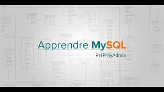 Apprendre MySQL (3/19) : PHPMyAdmin