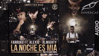 Farruko - La Noche Es Mia ft. Almighty y Alexio La Bestia [Official Audio]