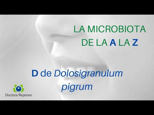 ABC de la microbiota con la dra Sari Arponen: D de Dolosigranulum
