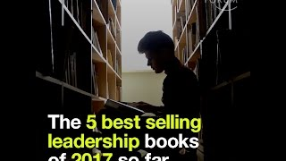 The 5 best selling leadership books of 2017 so far