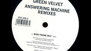 Green Velvet - Answering Machine Remixes (Main Frame Mix)