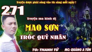 Truyện ma pháp sư - Mao Sơn tróc quỷ nhân [ Tập 271 ] Loạn chiến Tinh Túc Hải - Quàng A Tũn
