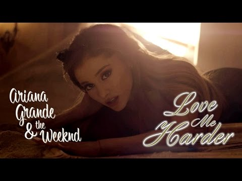 Ariana Grande & The Weeknd - Love Me Harder (Lyrics On ...