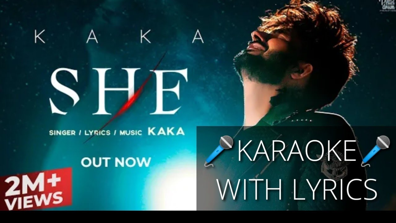 Download SHE - KAKA (KARAOKE/INSTRUMENTAL WITH LYRICS) | @Kaka , @Pellet Drum Productions | Karaoke King