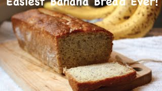 Easiest Banana Bread Ever!