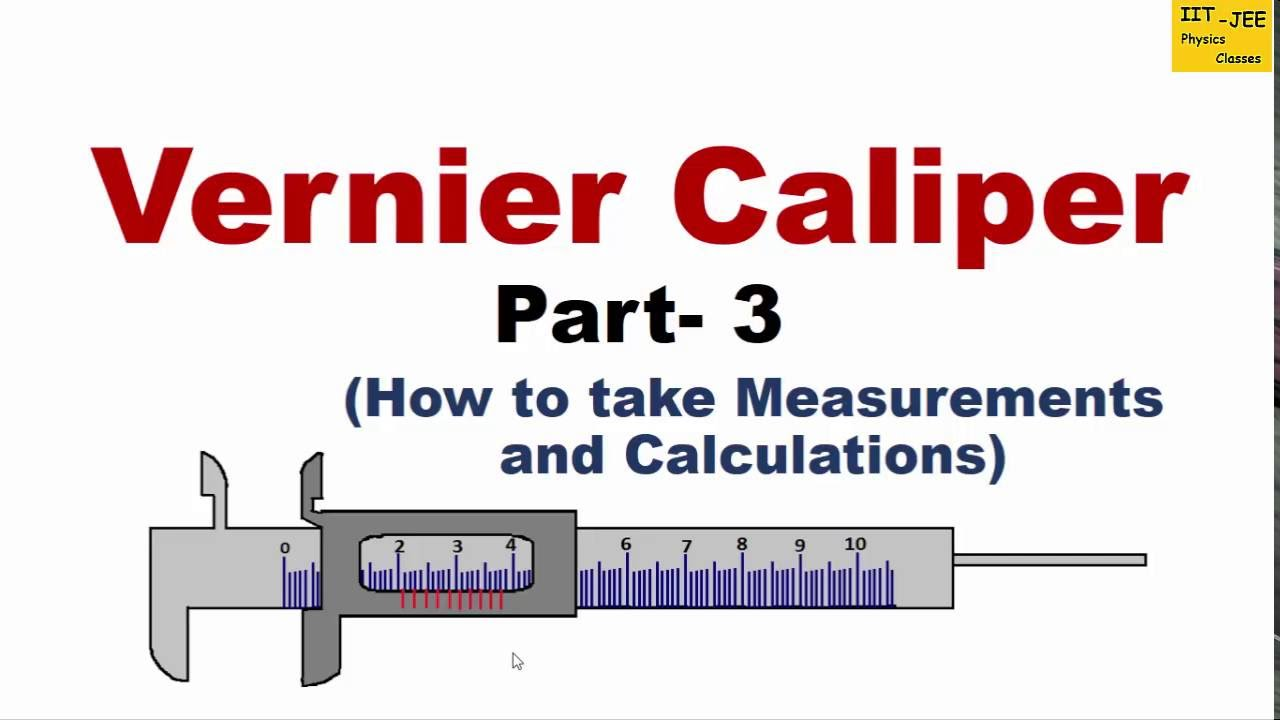 Vernier Caliper Part 3 Measurements And Calculations Using Diagram Animation Iit Jee Physics Classes Youtube