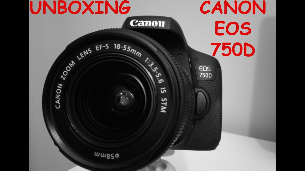 Unboxing Canon Eos 750d 18 55 Youtube Dslr