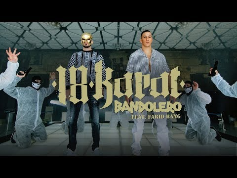 "18 KARAT feat. FARID BANG  -  ""BANDOLERO""  [ official Video ] on YouTube"