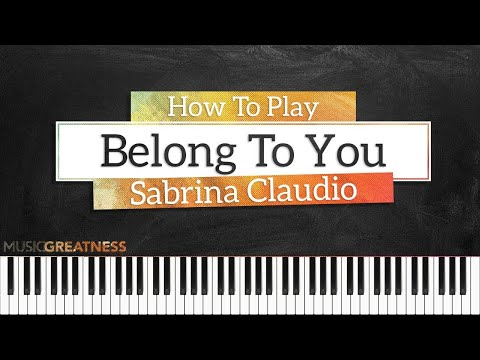 How To Play Belong To You  Sabrina Claudio On Piano  Piano Tutorial