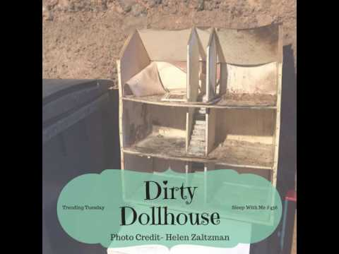 Dirty Dollhouse | Trending Tuesday | This Bedtime Story Makes You Fall Asleep (help for insomnia)